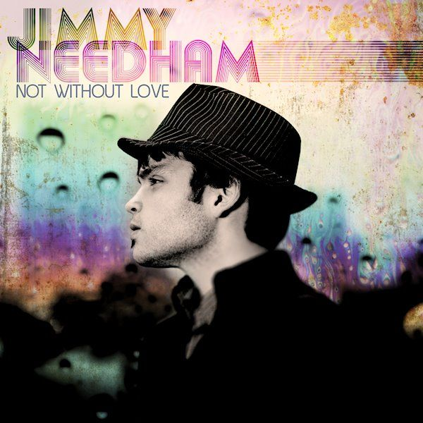 """Jimmy Needham- Not Without Love """"child your forgiven and loved"""""""
