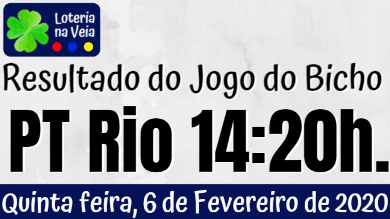 Pt Rj 14 Hs Jogo Do Bicho Resultado De Quinta Feira 06 02 2020 Em