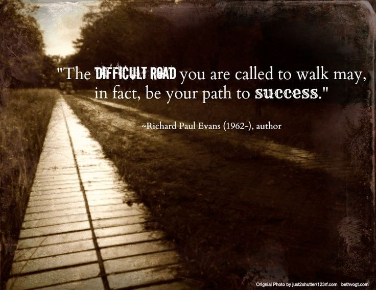 Difficult roads often lead to beautiful destinations – Aspiring Quotes
