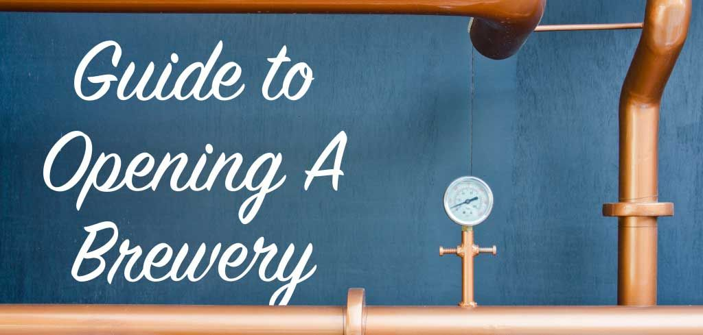Guide to Opening a Brewery Brewery, Beer