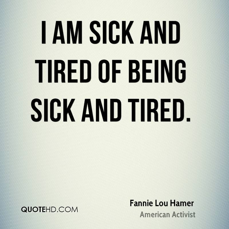 Tired Of Sickness Quotes by Dr. Jaycee Green | Sick quotes ...
