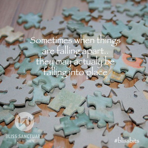 Sometimes when things are falling apart they may actually be falling into place. Vx #bliss #blissful #followyourbliss #place #happiness #quote #inspiration #wise #words #bali #sanctuary #women