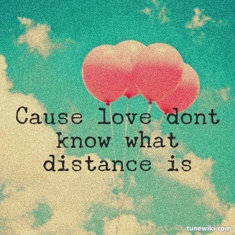 Because Contrary To What The Cynics Say Distance Is Not For The