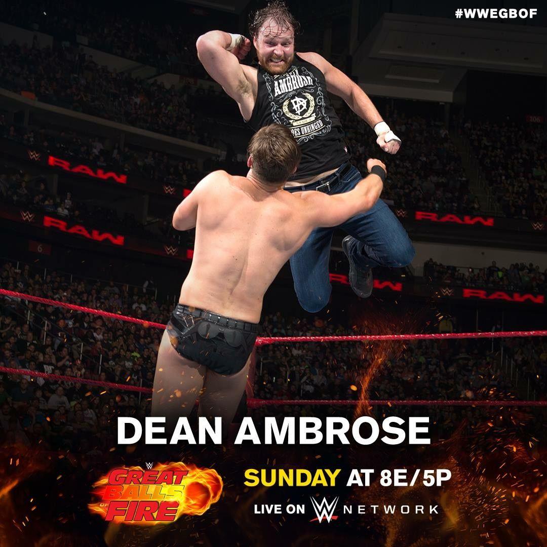 Wwe Great Balls Of Fire Dean Ambrose Dean Ambrose Dean