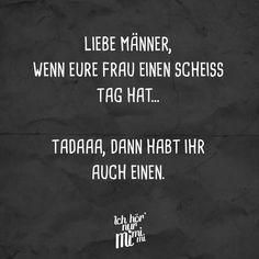 Dear men, if your wife has a shit day . Tadaaa, then you have one too - Ich hör nur mimimi // VISUAL STATEMENTS® - Sprüche
