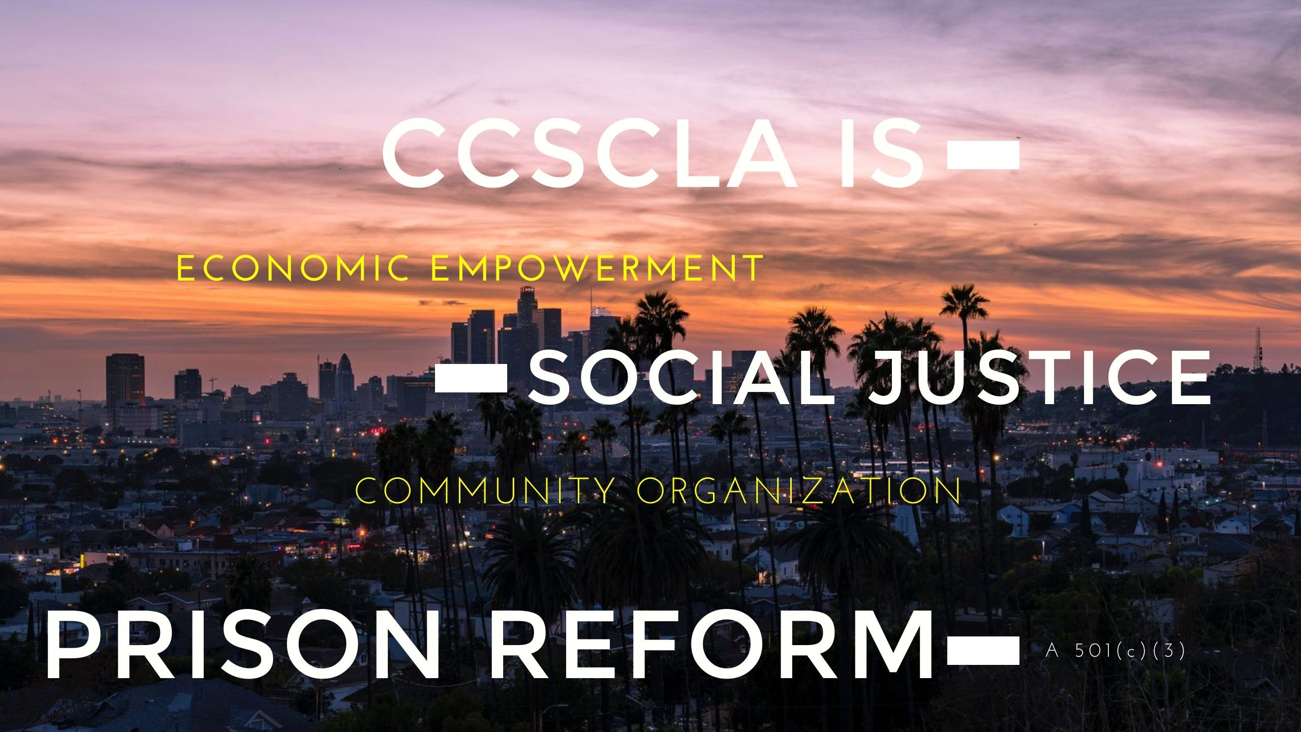 For More Information On Ccscla Its Services Programs And Projects Provided To The Residents Of Los Angel In 2020 Prison Reform Community Organizing Fun Things To Do
