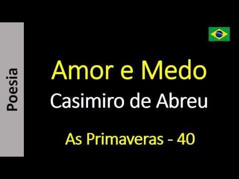 Casimiro de Abreu - 40 - Amor e Medo