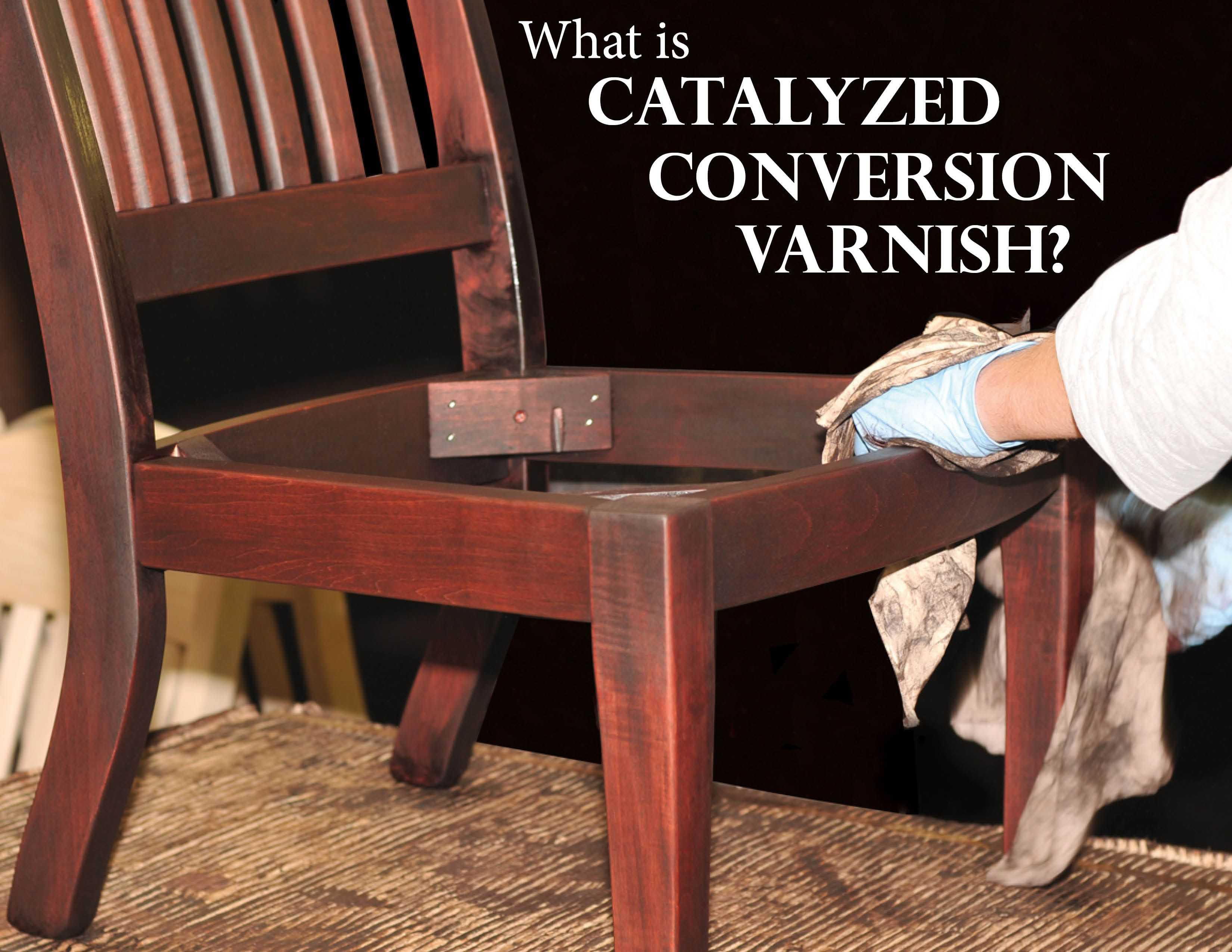 Catalyzed Conversion Varnish Learn The Basics About The Golden Standard Of Fine Furniture Finishes Amish Furniture Staining Wood Furniture Finishes