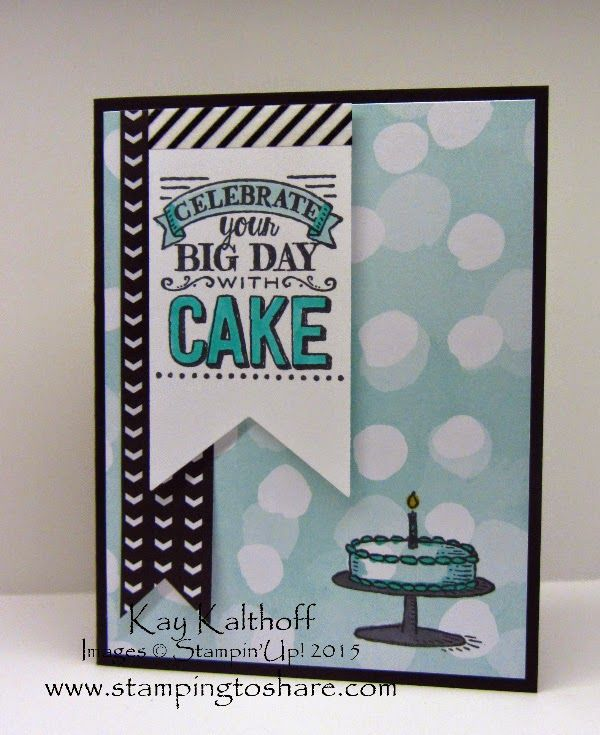Big Day With Best Year Ever Dsp A How To Video Stampin Up Birthday Cards Birthday Cake Card Stamping Up Cards