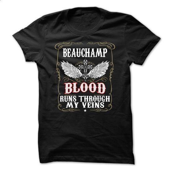 BEAUCHAMP - Blood - #baseball shirt #tshirt makeover. BUY NOW => https://www.sunfrog.com/LifeStyle/BEAUCHAMP--Blood-inssptlixp.html?68278