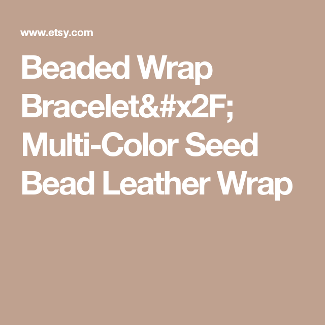 Beaded Wrap Bracelet/ Multi-Color Seed Bead Leather Wrap