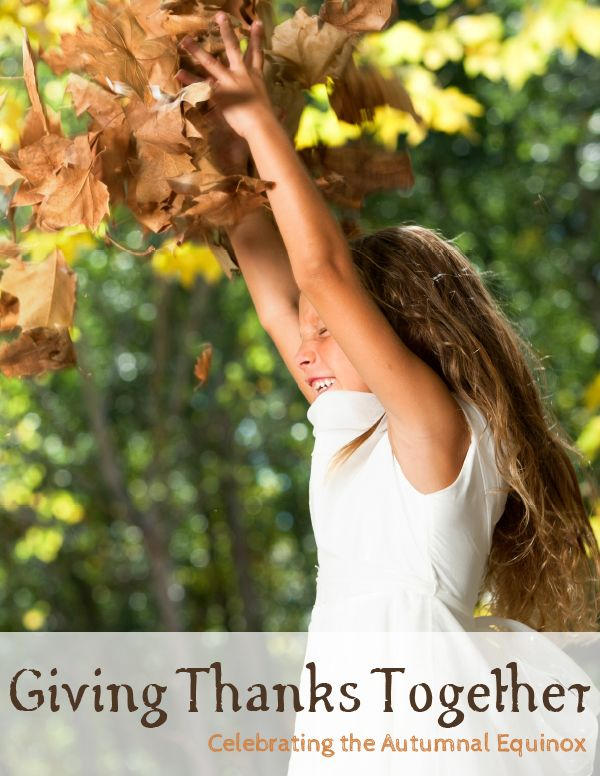 Giving Thanks Together: Celebrating the Autumnal Equinox #autumnalequinox