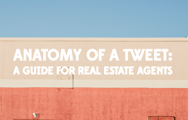 Anatomy of a Tweet: A Guide for Real Estate Agents | Social Tips and ...