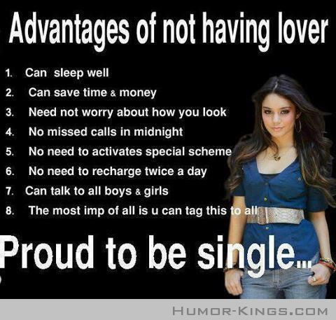 Advantages Of Being Single Inspirational Quotes About Love Single Life Humor Love Quotes Download