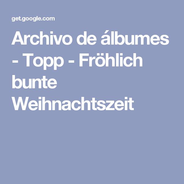 Archivo de álbumes - Topp - Fröhlich bunte Weihnachtszeit