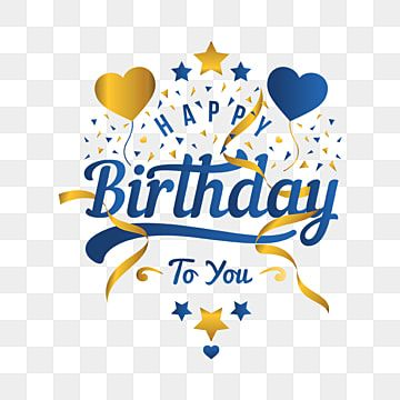 Happy Birthday Greeting Card And Illustration Birthday Invitation Greeting Png And Vector With Transparent Background For Free Download In 2020 Happy Birthday Font Happy Birthday Posters Happy Birthday Greeting Card