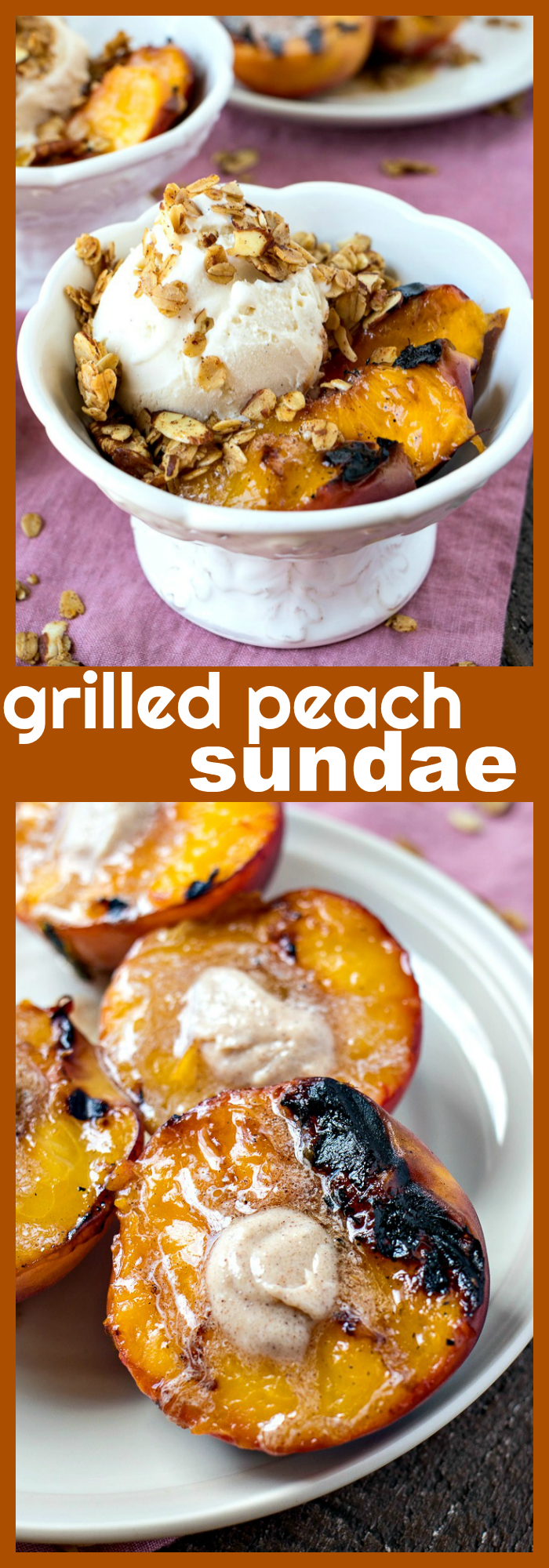 Grilled Peach Sundaes – Fresh peaches are grilled and served with cinnamon butter, vanilla bean ice cream, and homemade cinnamon granola #recipe #icecream #sundae #peach #grill #dessert #granola #easy #grilleddesserts
