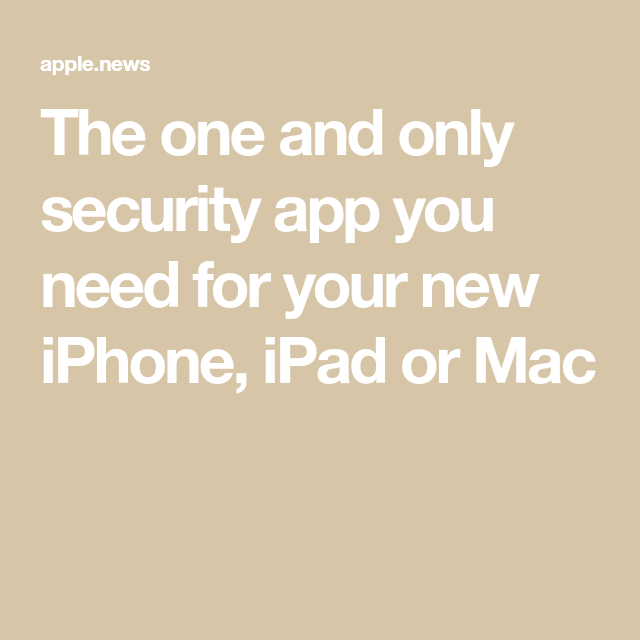 The one and only security app you need for your new iPhone, iPad or Mac — Cult of Mac