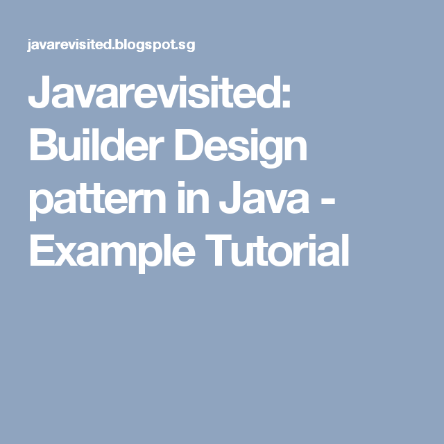 Builder Design Pattern In Java Example Tutorial With Images