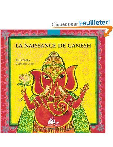 La Naissance De Ganesh Amazon Fr Marie Sellier Catherine Louis Livres Ganesh Illustration Graphique Telechargement