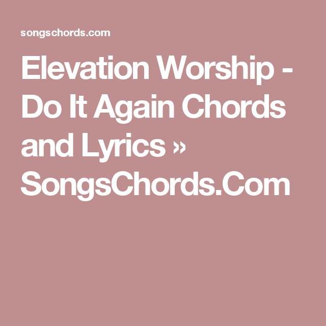 Elevation Worship Do It Again Chords And Lyrics Songschords