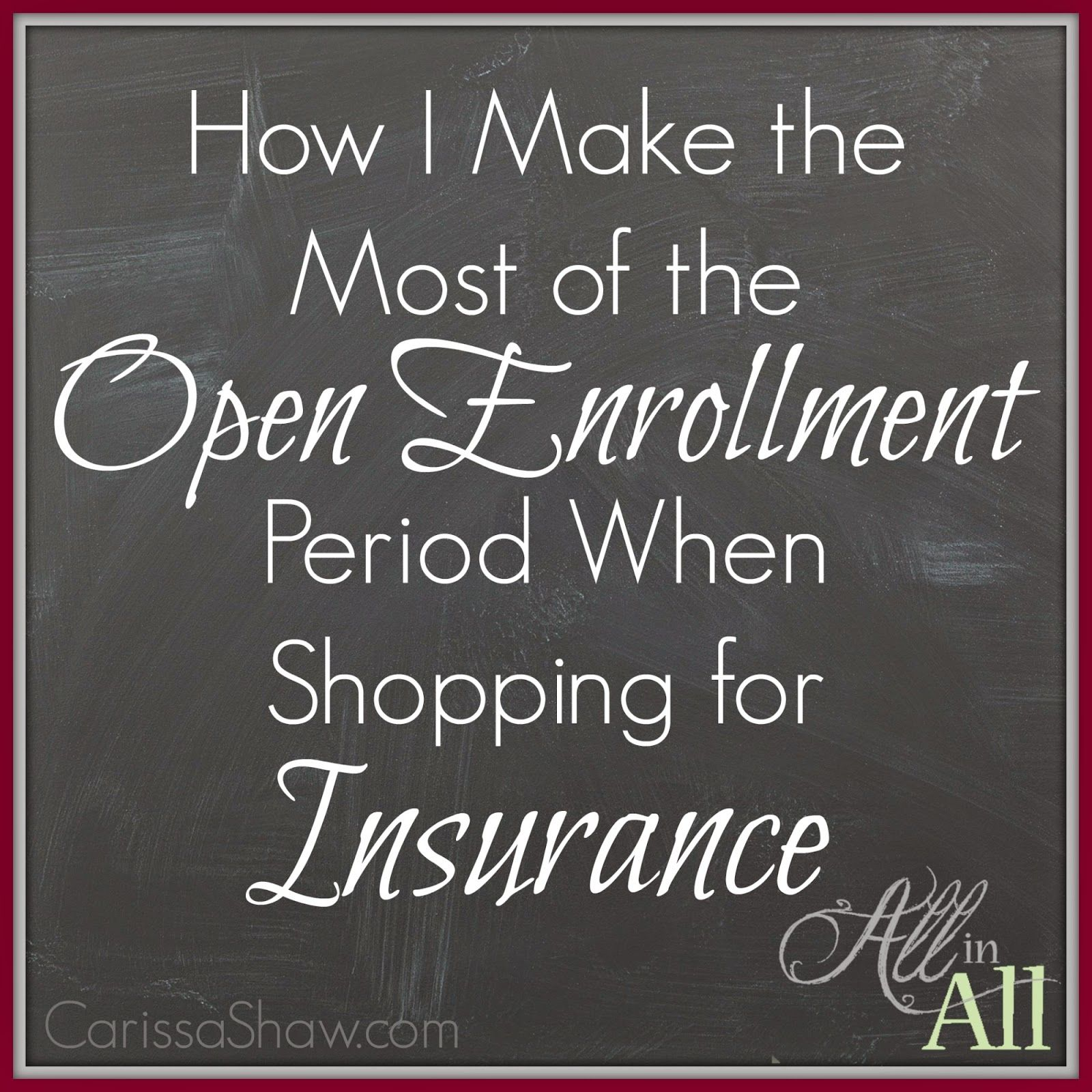 How I Make The Most Of The Open Enrollment Period When Shopping