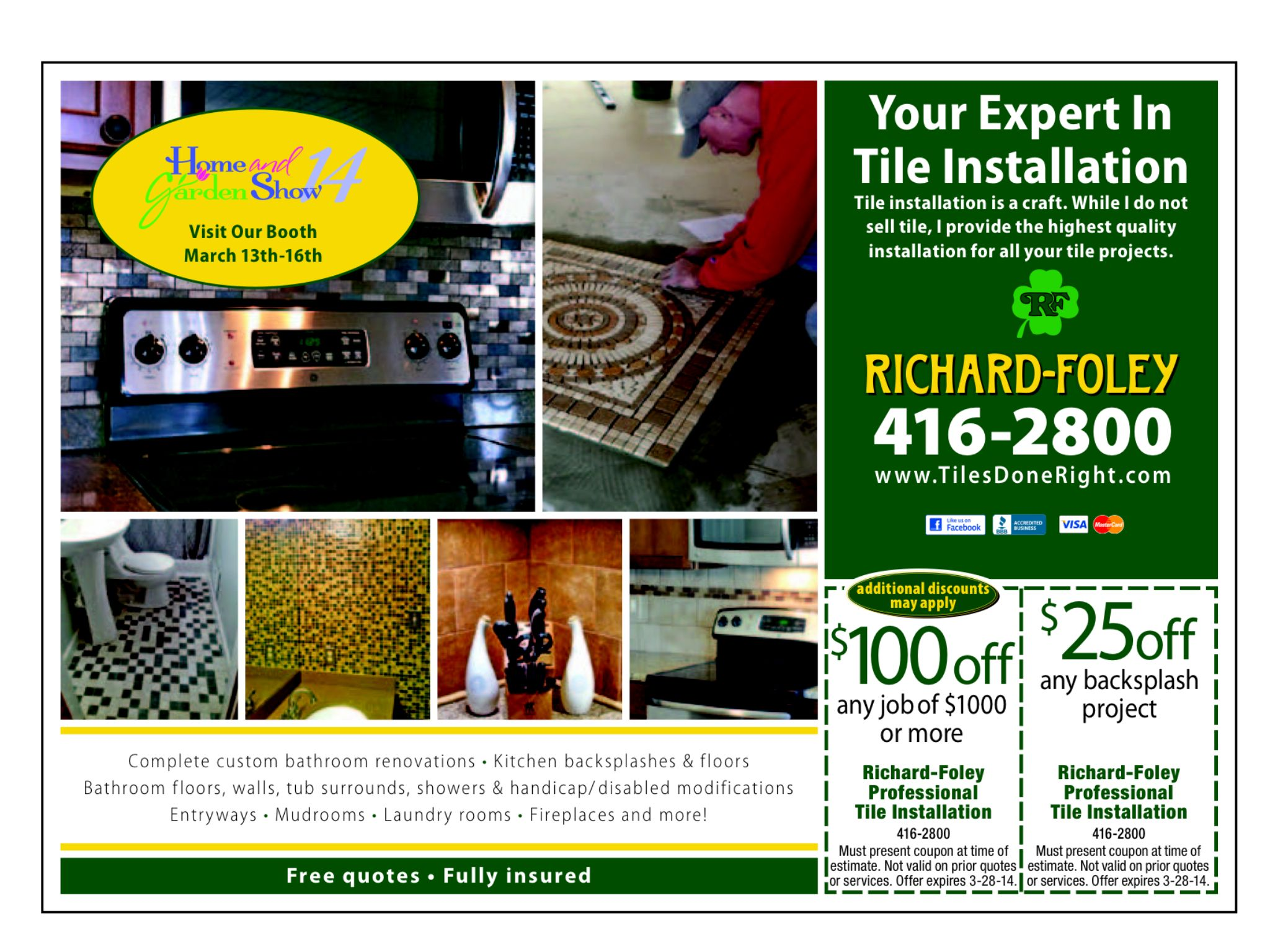 Use This Coupon Today And Visit Me At The Home And Garden Show In March.