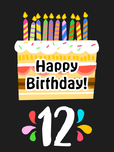 Glowing Cake Happy 12th Birthday Card Birthday Greeting Cards By Davia Happy 12th Birthday Old Birthday Cards Birthday Cards