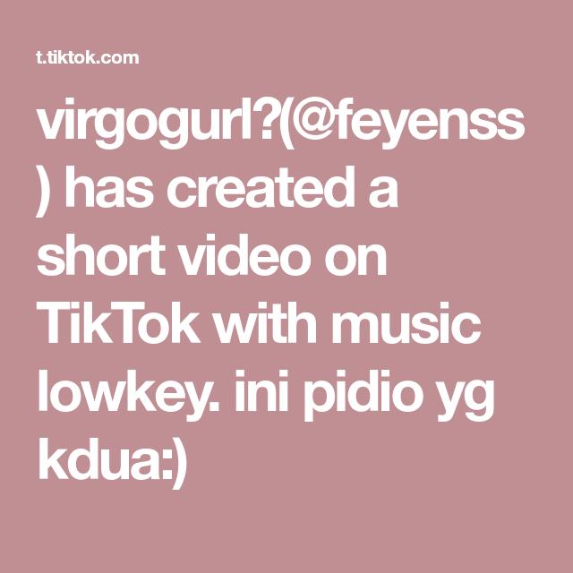 Virgogurl Feyenss Has Created A Short Video On Tiktok With Music Lowkey Ini Pidio Yg Kdua Kartun