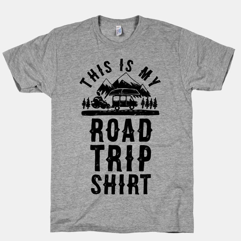 a317faf0a This Is My Road Trip Shirt | T-Shirts, Tank Tops, Sweatshirts and Hoodies |  HUMAN
