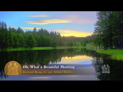 Oh What A Beautiful Morning Mormon Tabernacle Choir