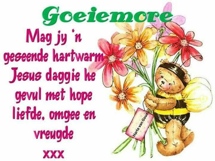 Pin by ida de wet on morning greetings pinterest afrikaans m4hsunfo Images