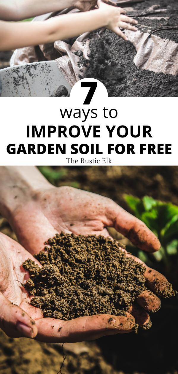 7 Ways To Improve Your Garden Soil Garden Soil Soil Improvement Soil Health