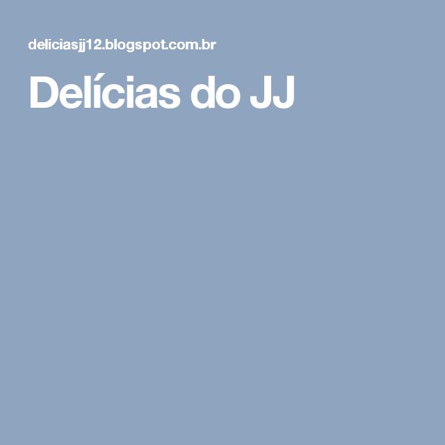 Delícias do JJ