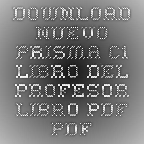 Download nuevo prisma c1 libro del profesor libro pdf pdf navidad download nuevo prisma c1 libro del profesor libro pdf pdf fandeluxe Images