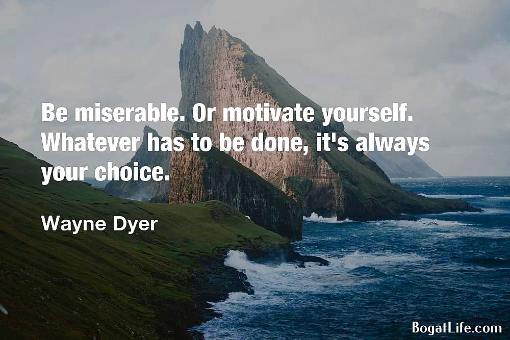 Be Miserable Or Motivate Yourself Wayne Dyer 1000666 Funny