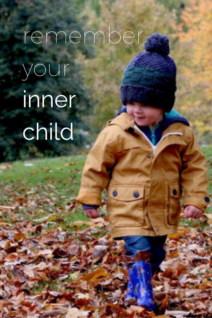 Remember your inner child
