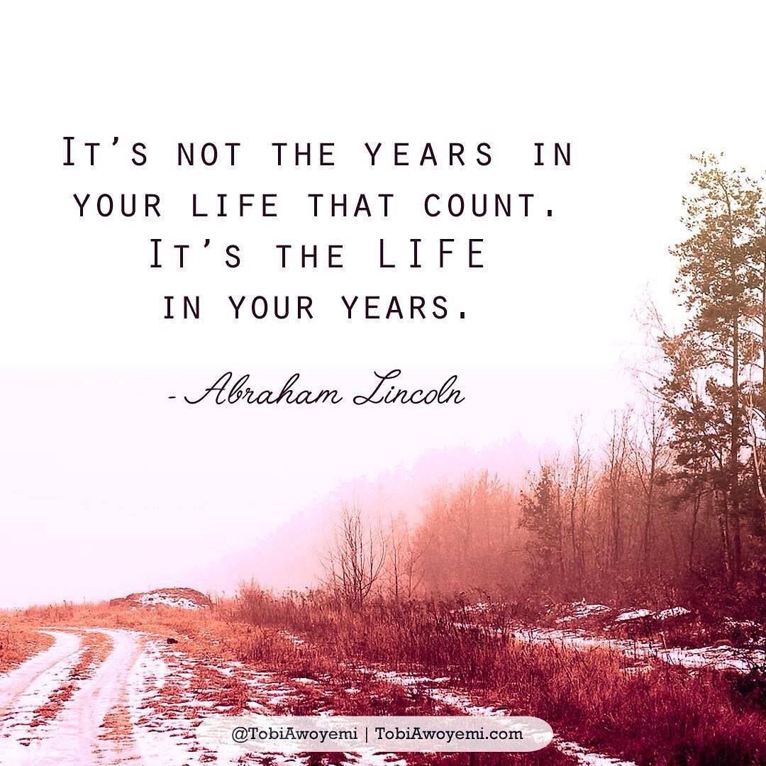The life in your years...