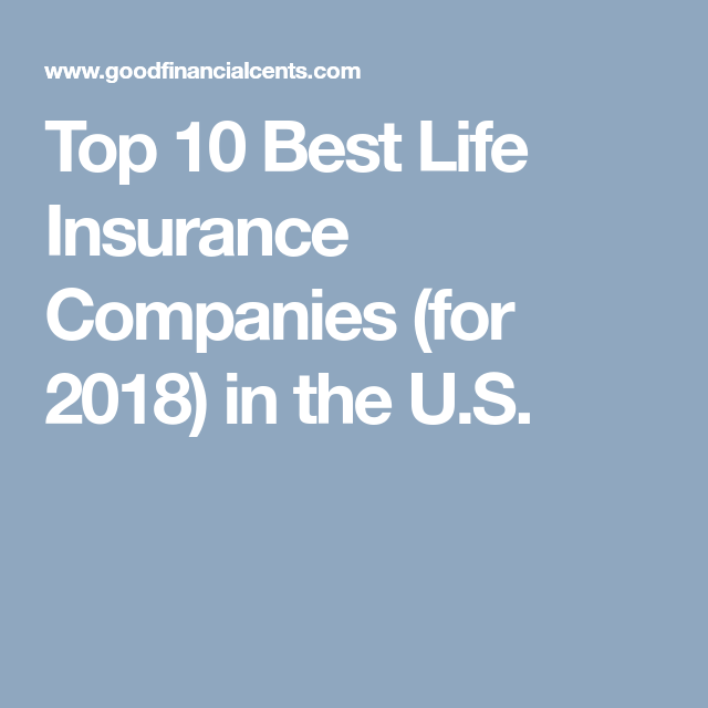 Best Life Insurance Company >> Top 7 Best Life Insurance Companies For 2019 65 Reviewed