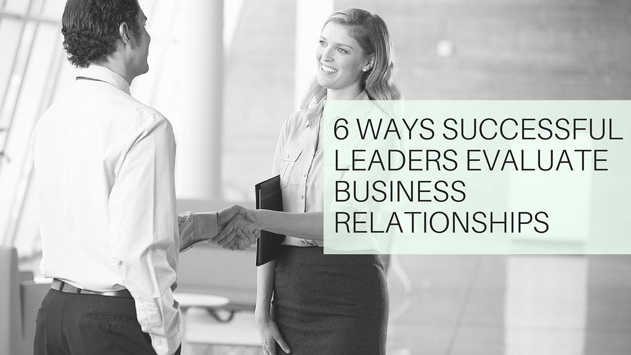 To assure your organization continues to evolve and grow wiser through your external partnerships, here are six questions you must ask to evaluate business relationships: