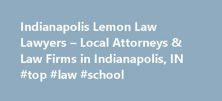 Indianapolis Lemon Law Lawyers – Local Attorneys & Law Firms in ...