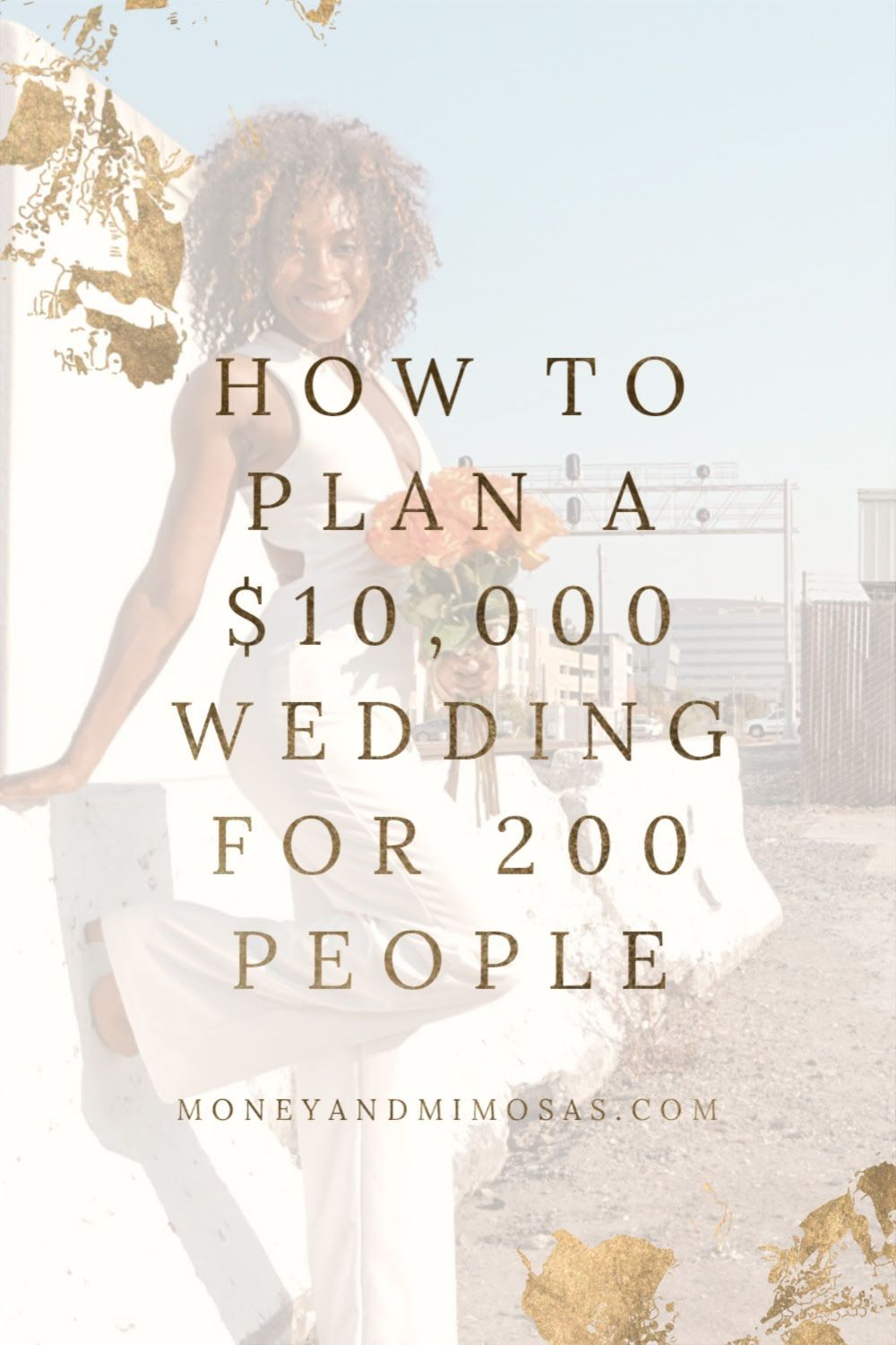 How to Plan a 10,000 Wedding for 200 People — Money