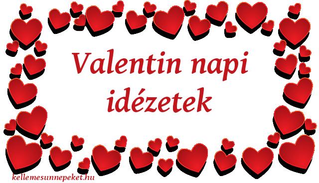 valenti napi idézetek Valentin napi idézetek ⋆ KellemesÜnnepeket.hu in 2020 | Valentin