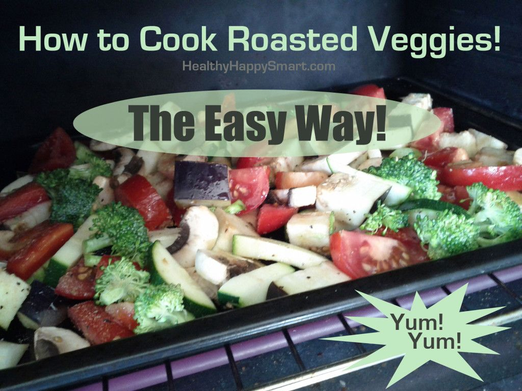 How to Cook Roasted Veggies The Easy Way