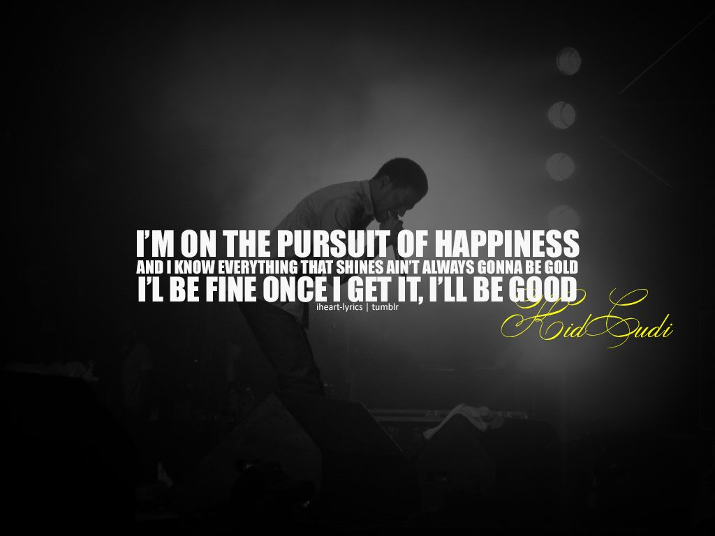 Kid Cudi Pursuit Of Happiness Song Quotes Pinterest Quotes