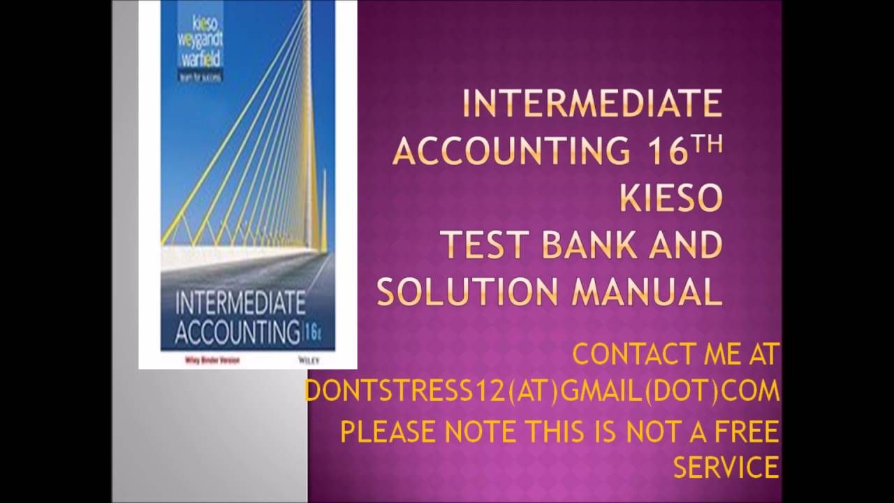 Intermediate Accounting Edition Kieso Test Bank and Solution Manual