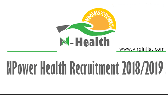 Npower Health Recruitment in Nigeria 2018/2019 Application Form