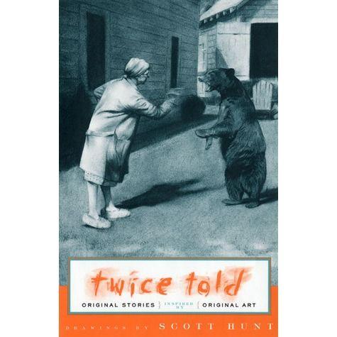 twice told original stories inspired by original artwork hunt scott