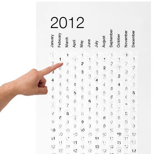 Bubble calendar. You get to pop a bubble everyday!