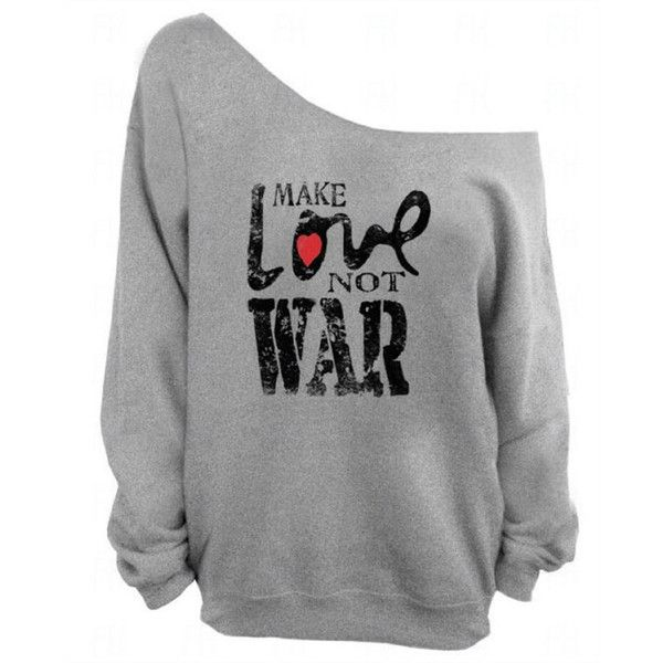 d6f017a7fced7a FashionHolicClothing Make Love Not War Off Shoulder Slouchy Sweatshirt...  ( 22) ❤ liked on Polyvore featuring tops